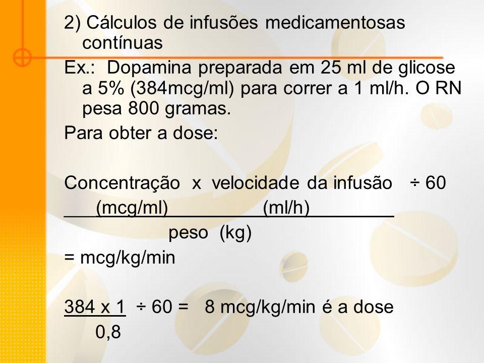2) Cálculos de infusões medicamentosas contínuas