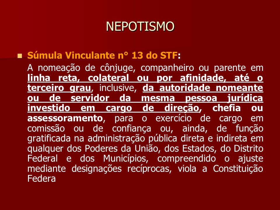NEPOTISMO Súmula Vinculante n° 13 do STF: