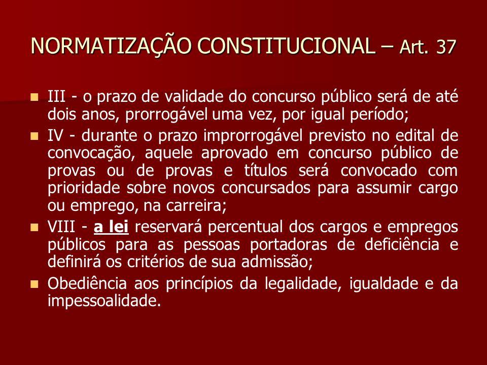 NORMATIZAÇÃO CONSTITUCIONAL – Art. 37