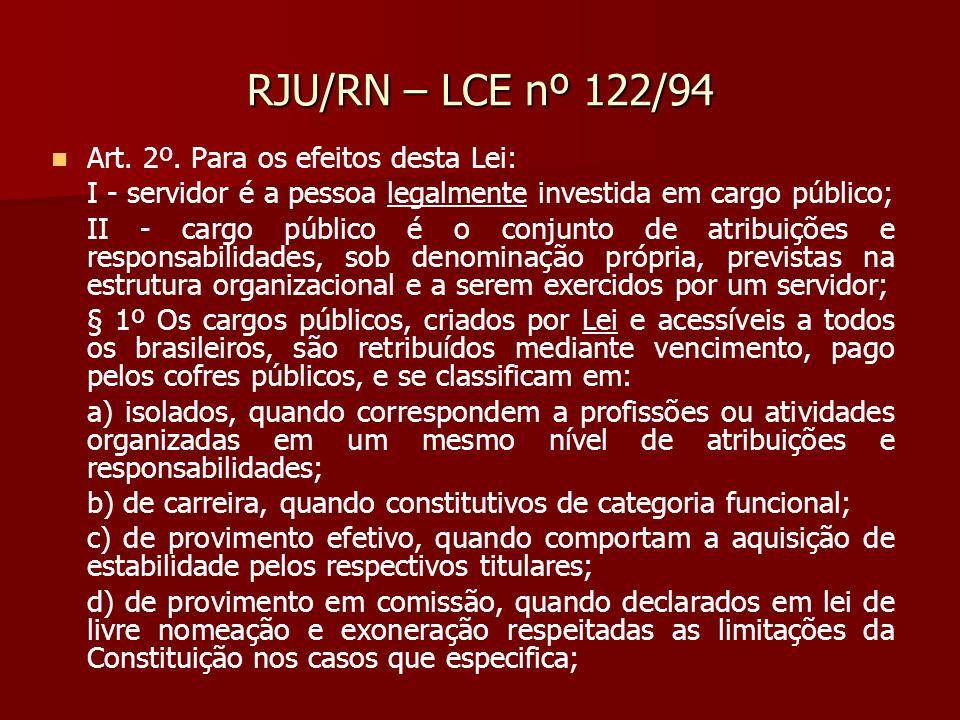 RJU/RN – LCE nº 122/94 Art. 2º. Para os efeitos desta Lei: