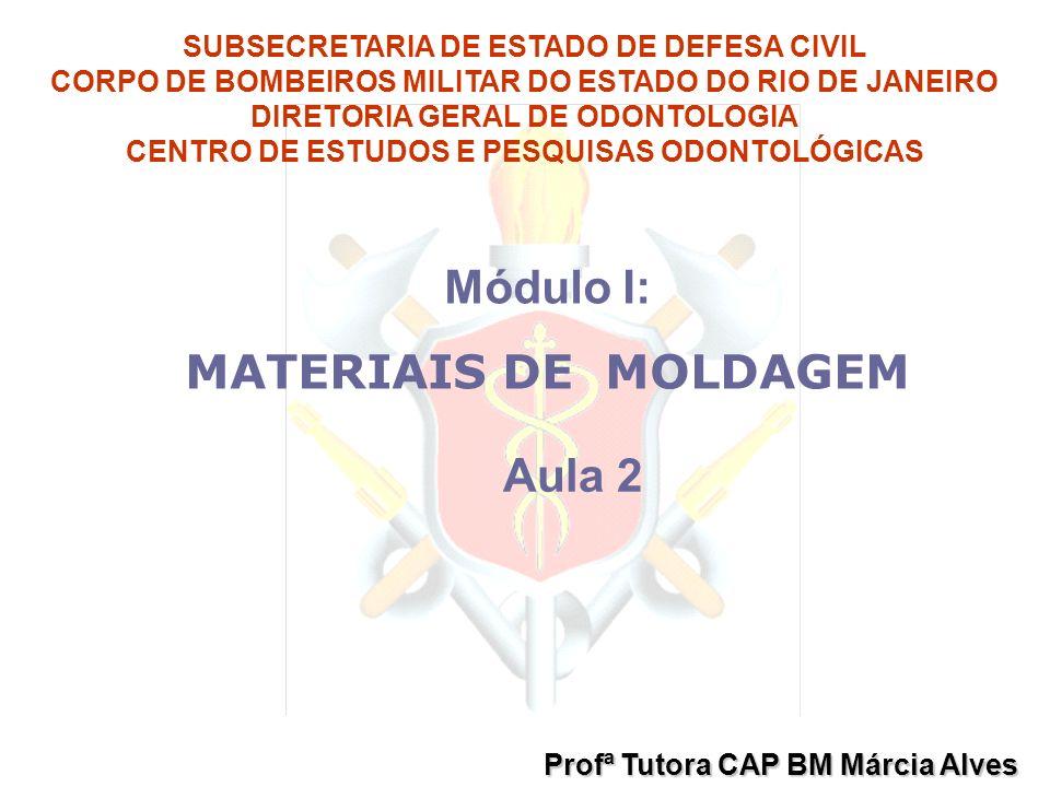 Módulo I: MATERIAIS DE MOLDAGEM Aula 2