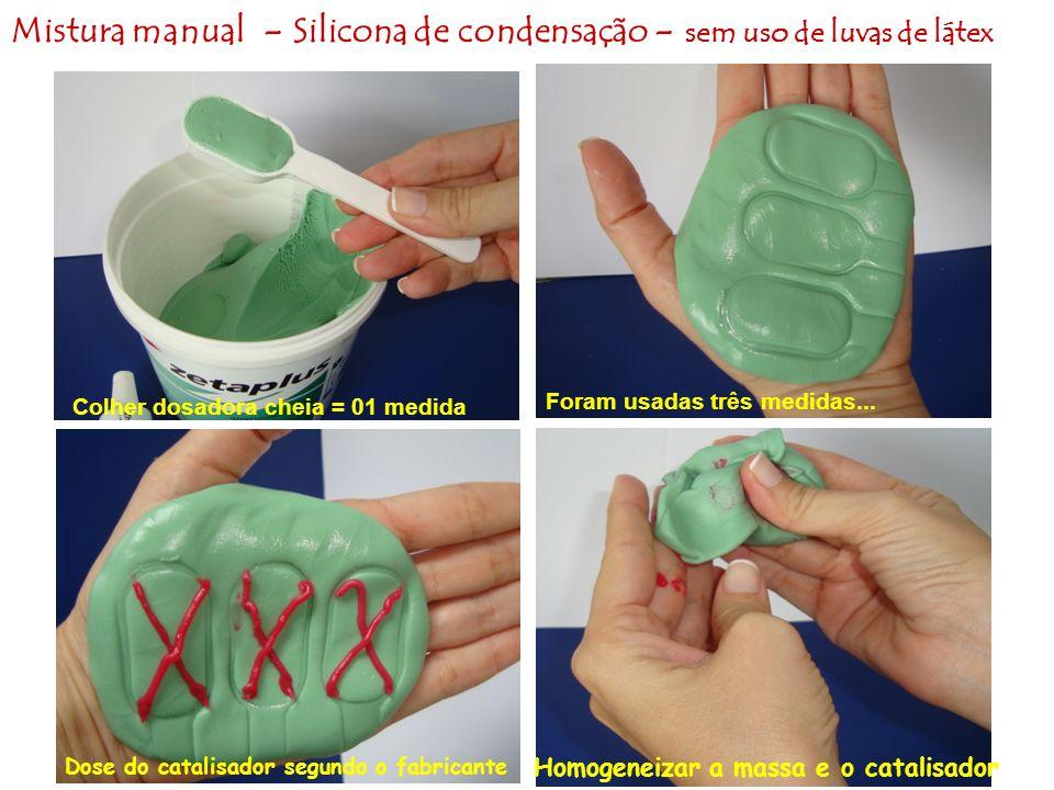 Mistura manual - Silicona de condensação - sem uso de luvas de látex
