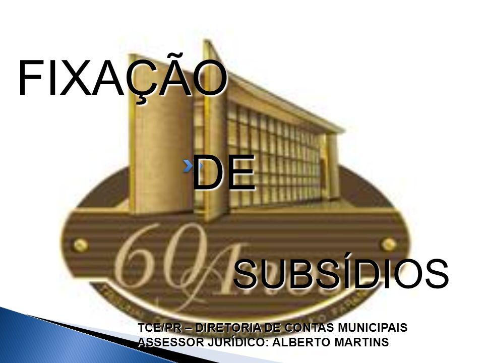 FIXAÇÃO DE SUBSÍDIOS TCE/PR – DIRETORIA DE CONTAS MUNICIPAIS