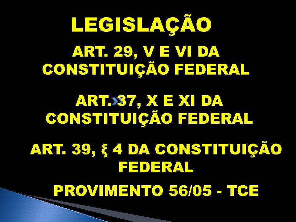 LEGISLAÇÃO ART. 29, V E VI DA CONSTITUIÇÃO FEDERAL