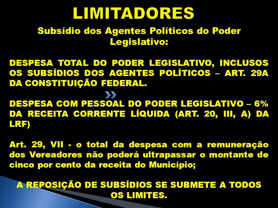 LIMITADORES Subsídio dos Agentes Políticos do Poder Legislativo: