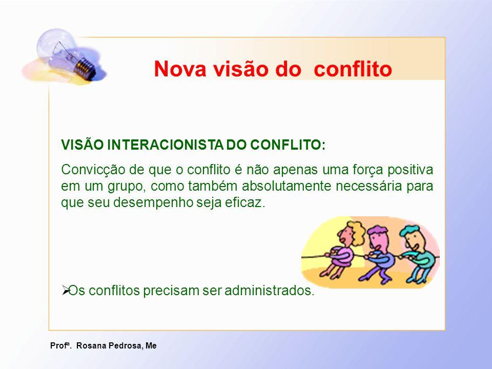 Nova visão do conflito VISÃO INTERACIONISTA DO CONFLITO: