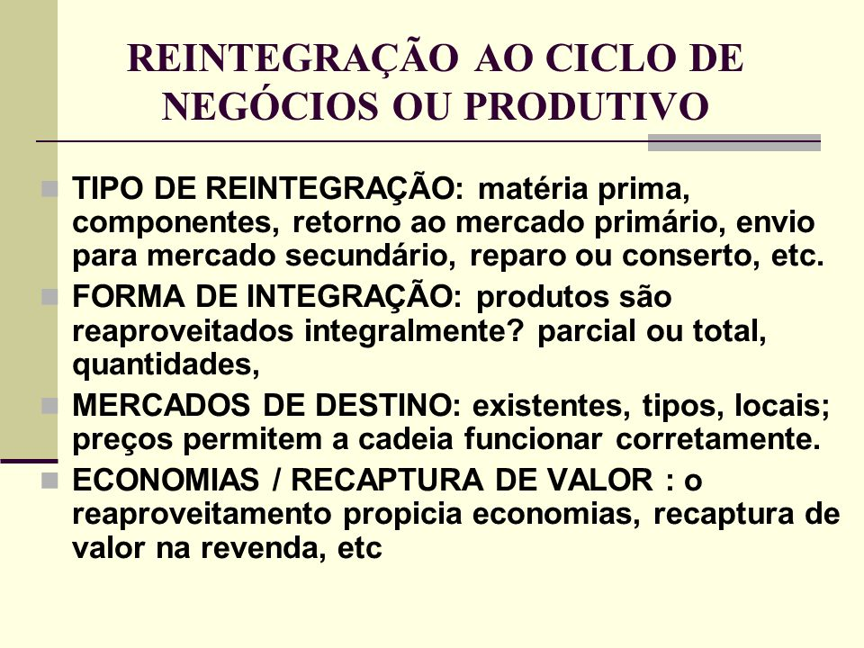 REINTEGRAÇÃO AO CICLO DE NEGÓCIOS OU PRODUTIVO