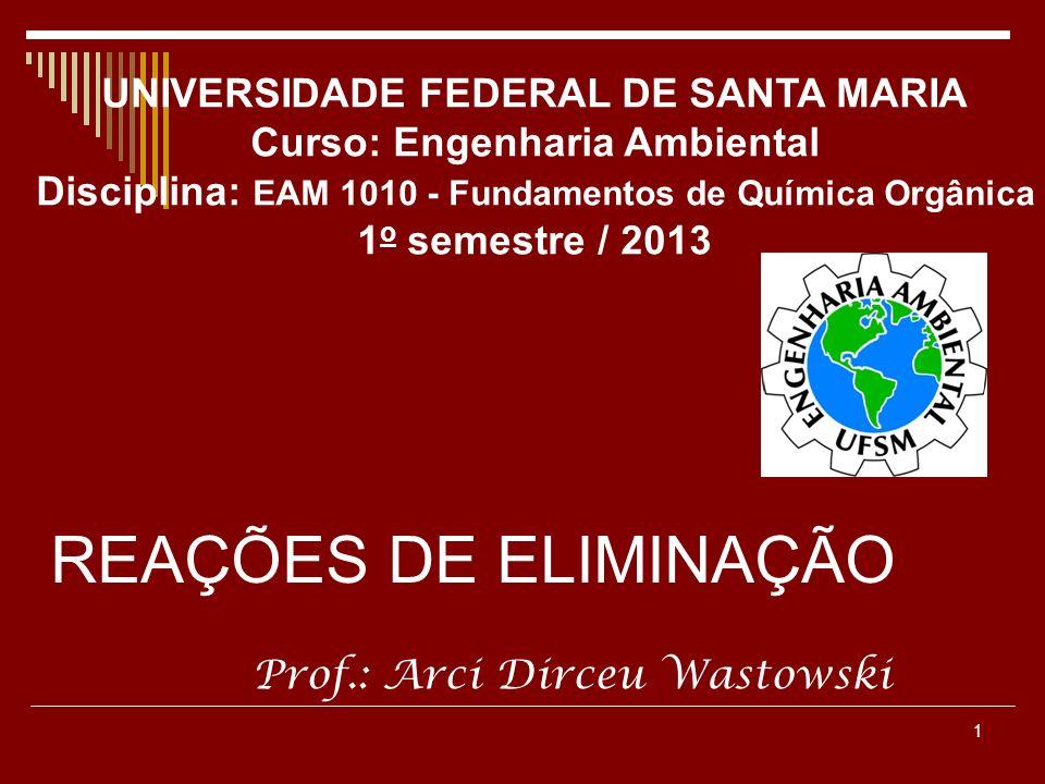 REAÇÕES DE ELIMINAÇÃO UNIVERSIDADE FEDERAL DE SANTA MARIA
