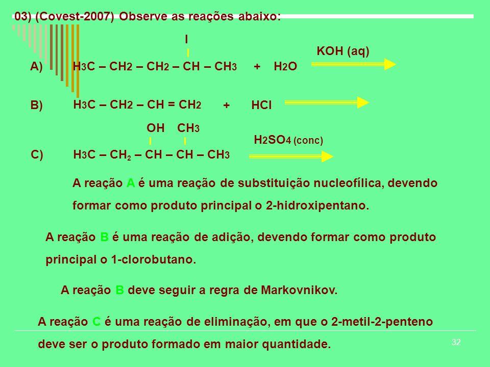 03) (Covest-2007) Observe as reações abaixo: