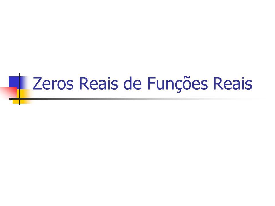 Zeros Reais de Funções Reais