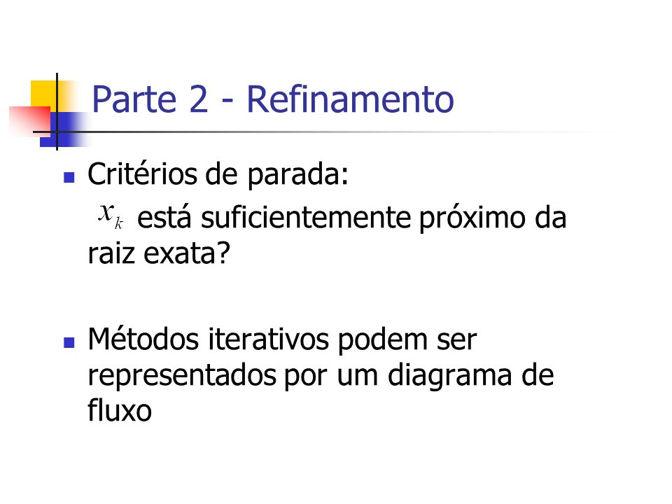 Parte 2 - Refinamento Critérios de parada: