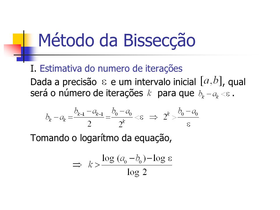 Método da Bissecção I. Estimativa do numero de iterações