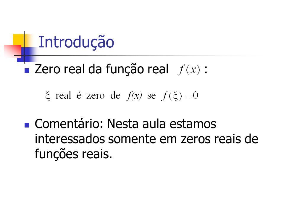 Introdução Zero real da função real :
