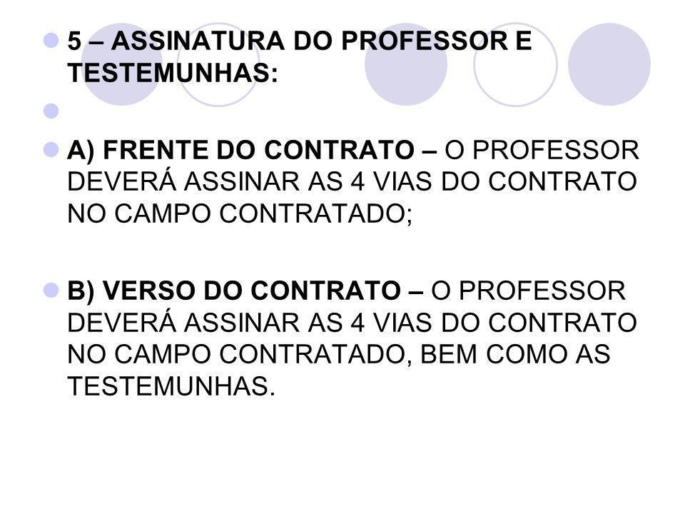 5 – ASSINATURA DO PROFESSOR E TESTEMUNHAS: