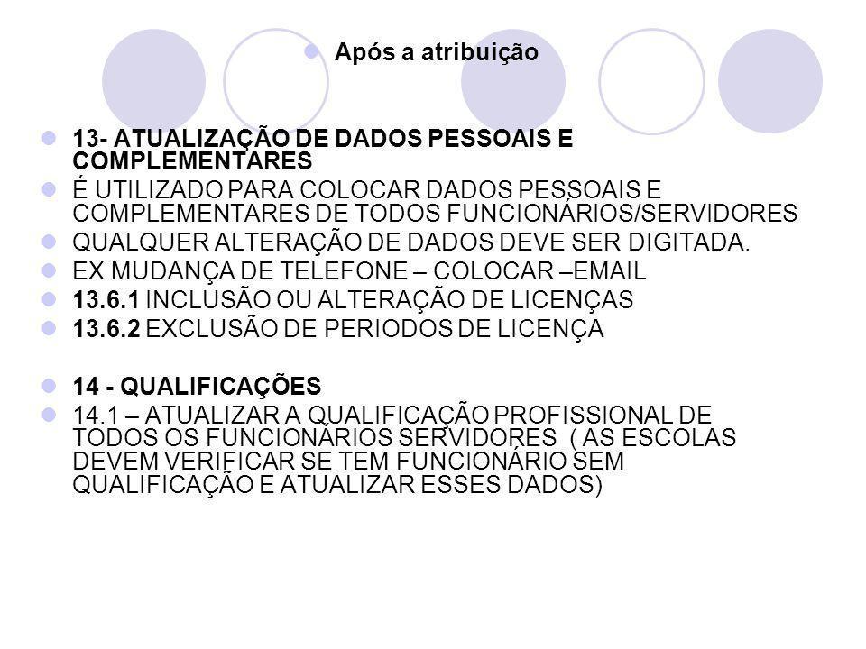 Após a atribuição 13- ATUALIZAÇÃO DE DADOS PESSOAIS E COMPLEMENTARES.