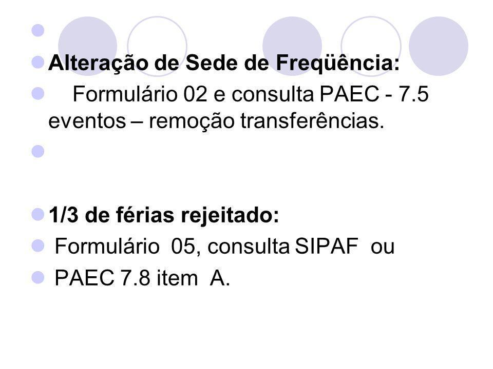 Alteração de Sede de Freqüência: Formulário 02 e consulta PAEC - 7.5 eventos – remoção transferências.