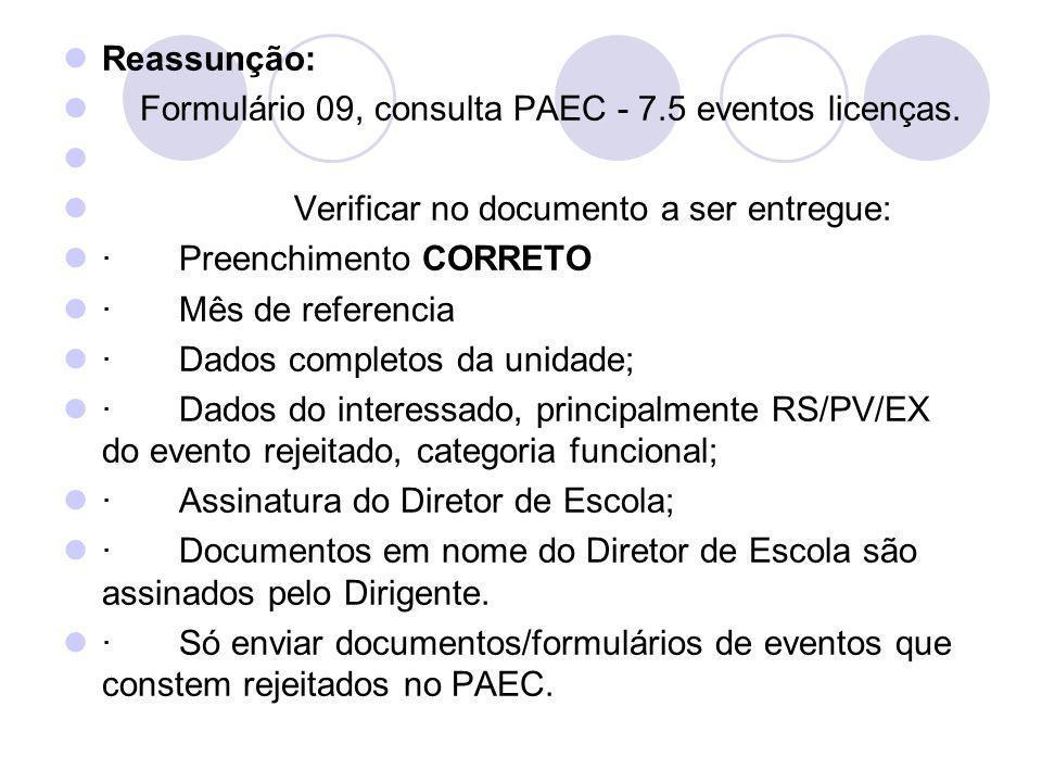 Reassunção: Formulário 09, consulta PAEC - 7.5 eventos licenças. Verificar no documento a ser entregue: