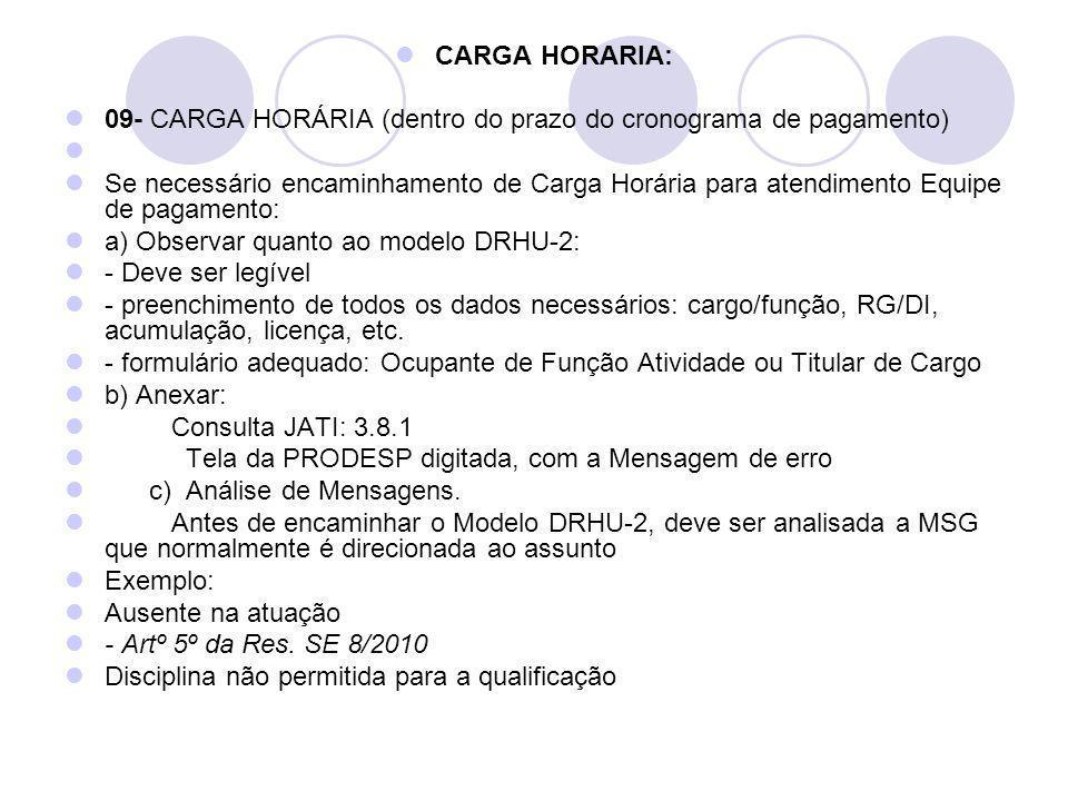 CARGA HORARIA: 09- CARGA HORÁRIA (dentro do prazo do cronograma de pagamento)