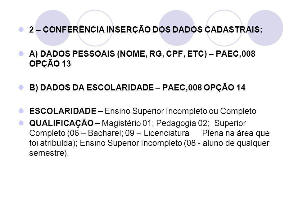 2 – CONFERÊNCIA INSERÇÃO DOS DADOS CADASTRAIS: