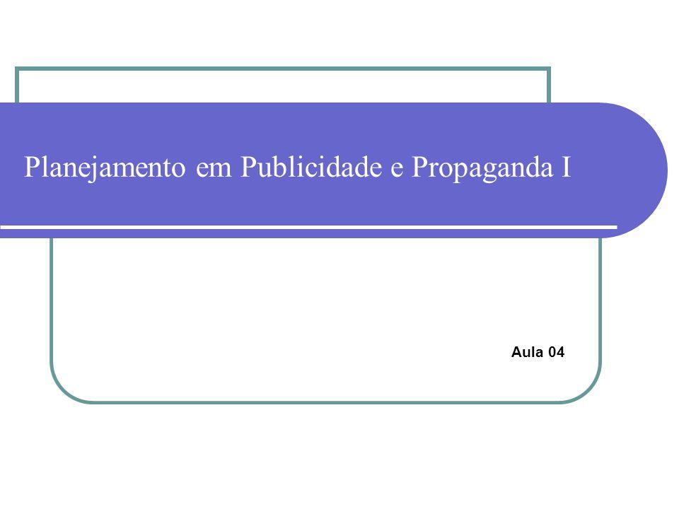 Planejamento em Publicidade e Propaganda I