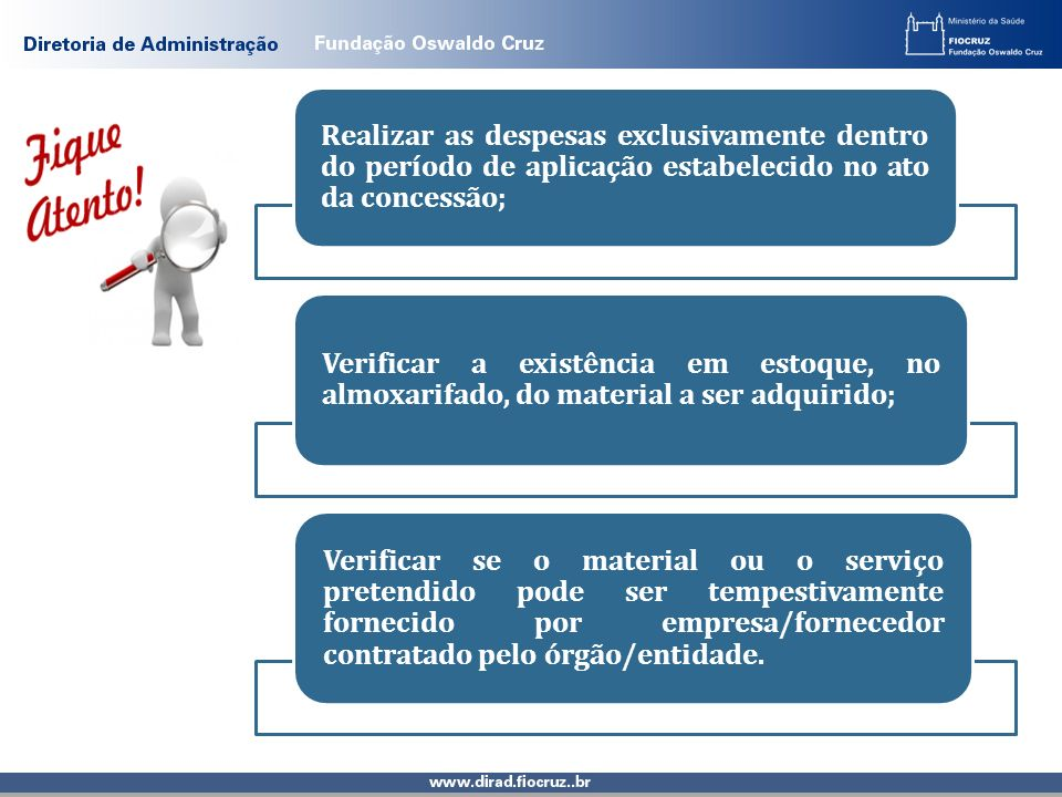 Realizar as despesas exclusivamente dentro do período de aplicação estabelecido no ato da concessão;