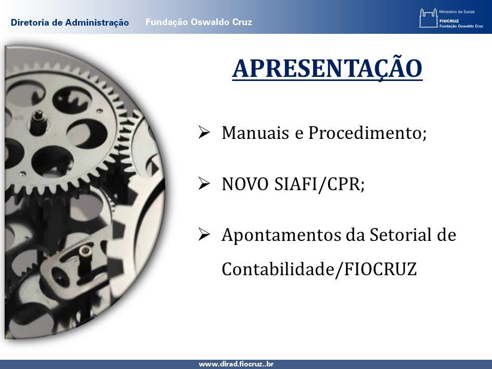 APRESENTAÇÃO Manuais e Procedimento; NOVO SIAFI/CPR;