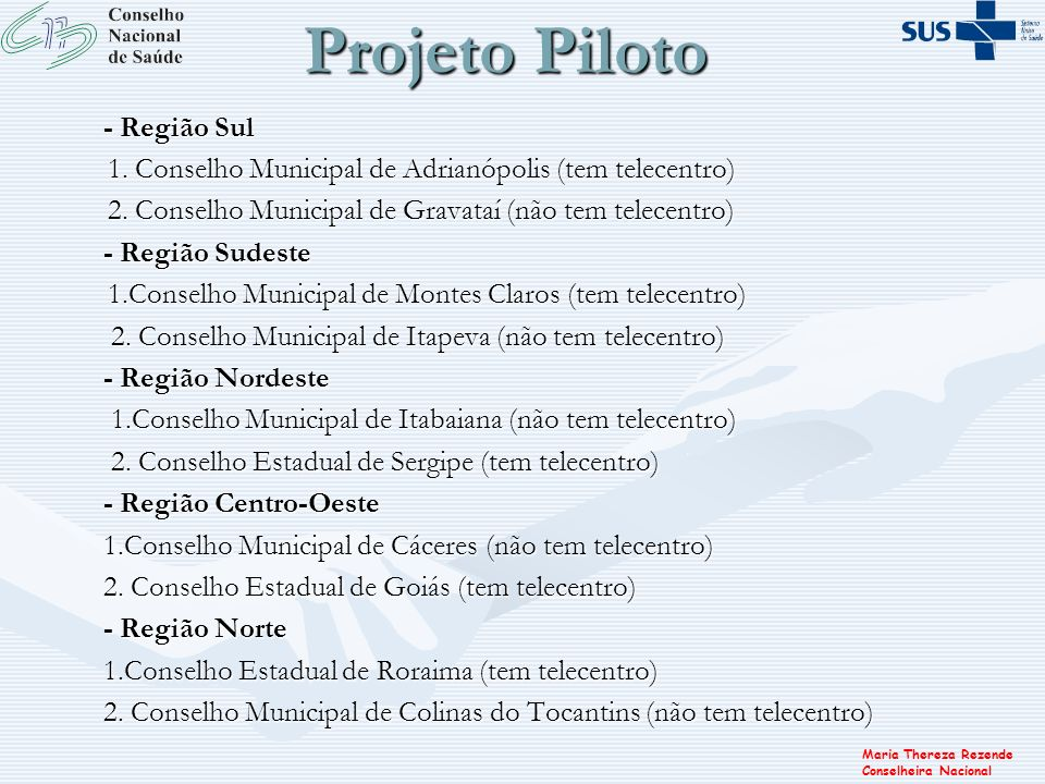 Projeto Piloto - Região Sul