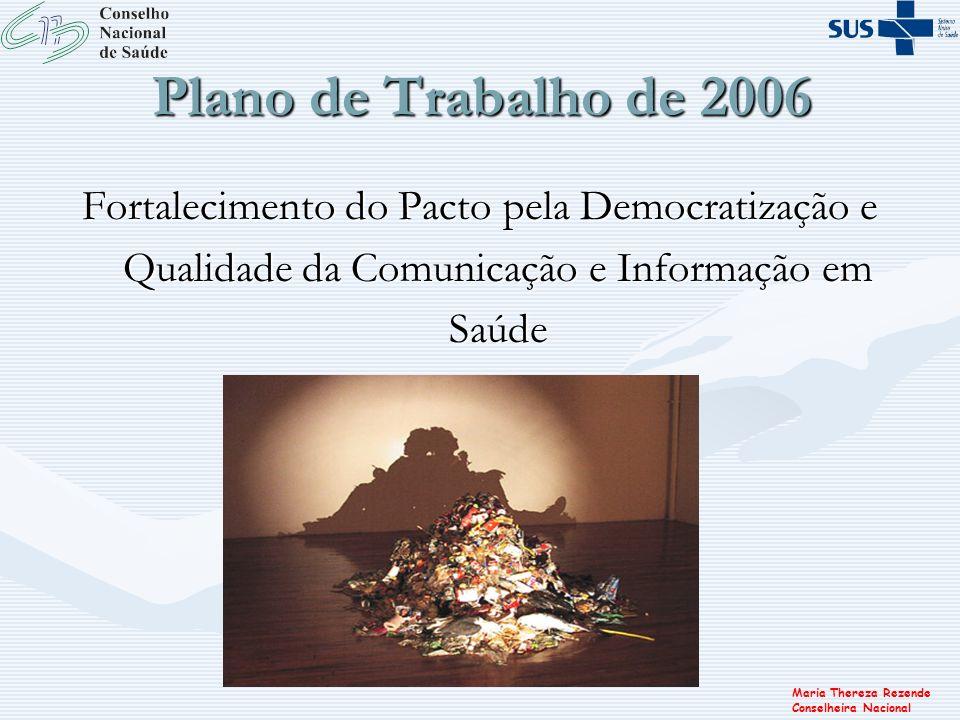 Plano de Trabalho de 2006 Fortalecimento do Pacto pela Democratização e Qualidade da Comunicação e Informação em Saúde.
