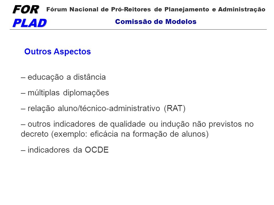 Outros Aspectos– educação a distância. – múltiplas diplomações. – relação aluno/técnico-administrativo (RAT)