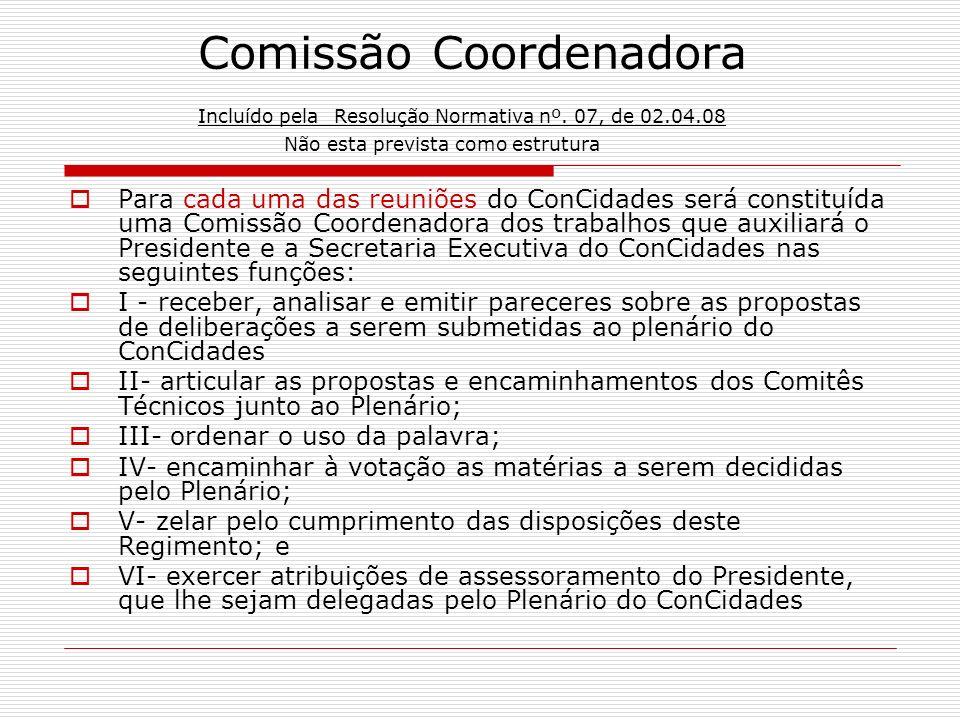 Comissão Coordenadora Incluído pela Resolução Normativa nº. 07, de 02