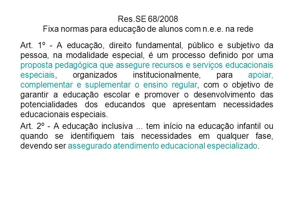 Res.SE 68/2008 Fixa normas para educação de alunos com n.e.e. na rede