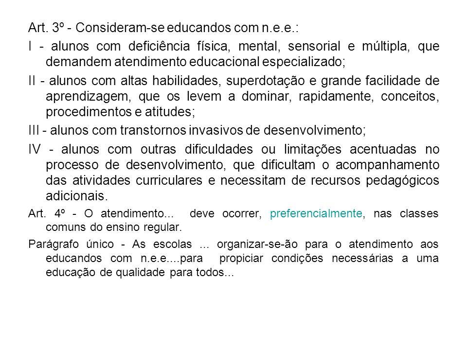 Art. 3º - Consideram-se educandos com n.e.e.: