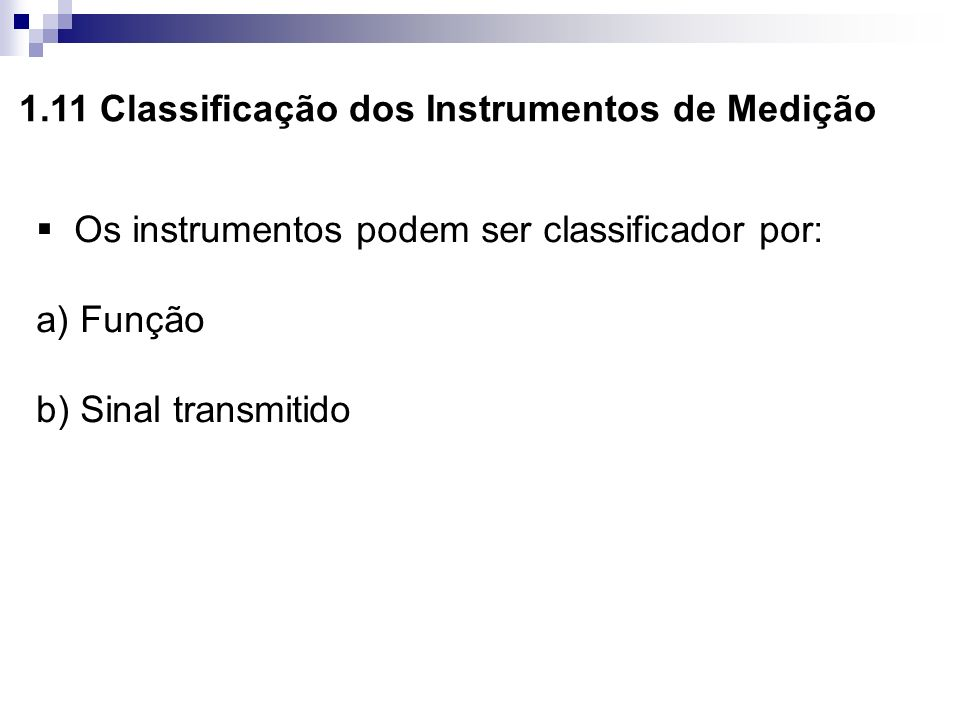 Os instrumentos podem ser classificador por: a) Função