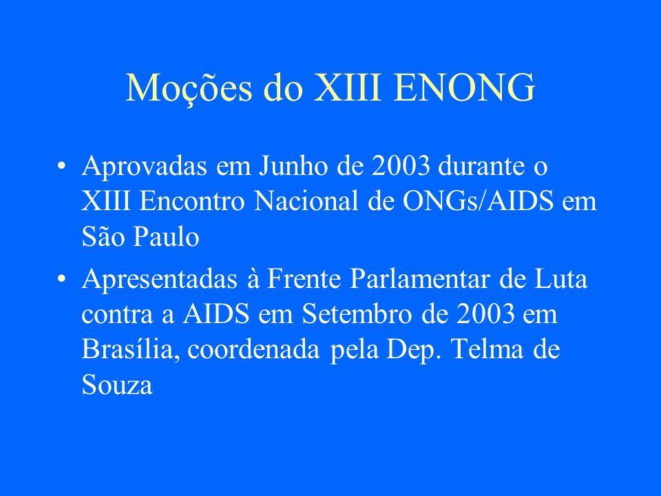 Moções do XIII ENONGAprovadas em Junho de 2003 durante o XIII Encontro Nacional de ONGs/AIDS em São Paulo.