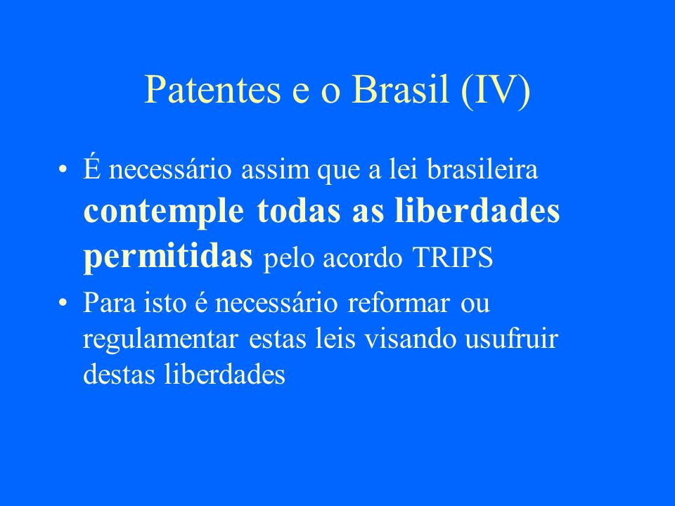Patentes e o Brasil (IV)