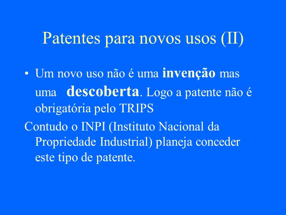 Patentes para novos usos (II)