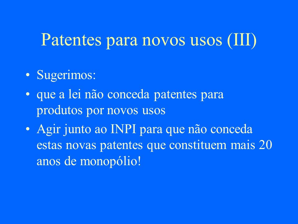 Patentes para novos usos (III)