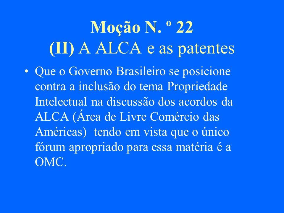 Moção N. º 22 (II) A ALCA e as patentes
