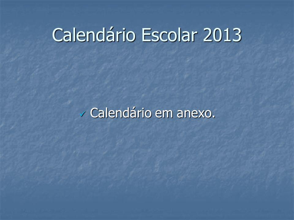 Calendário Escolar 2013 Calendário em anexo.