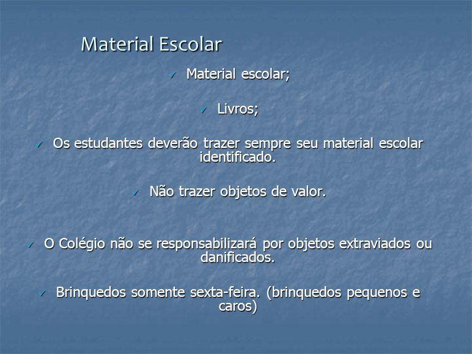 Material Escolar Material escolar; Livros;