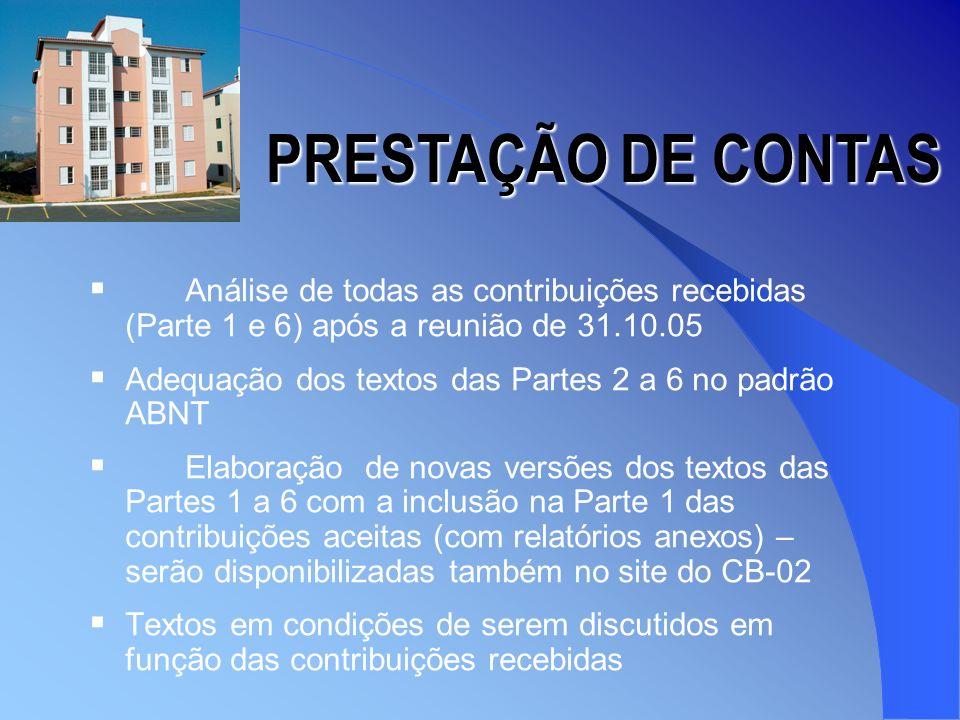 PRESTAÇÃO DE CONTAS Análise de todas as contribuições recebidas (Parte 1 e 6) após a reunião de 31.10.05.