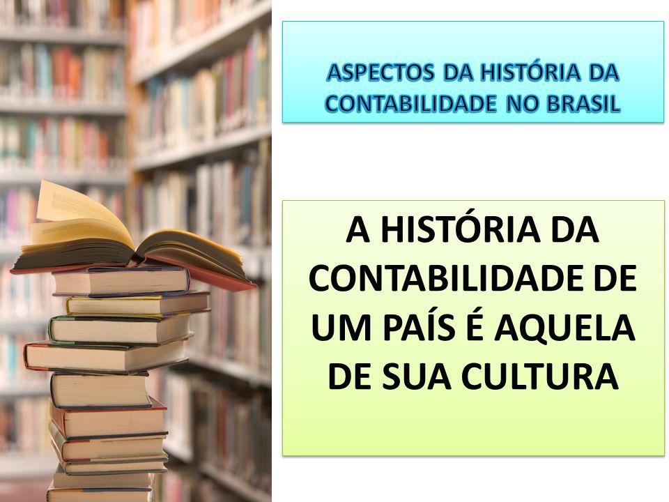 A HISTÓRIA DA CONTABILIDADE DE UM PAÍS É AQUELA DE SUA CULTURA