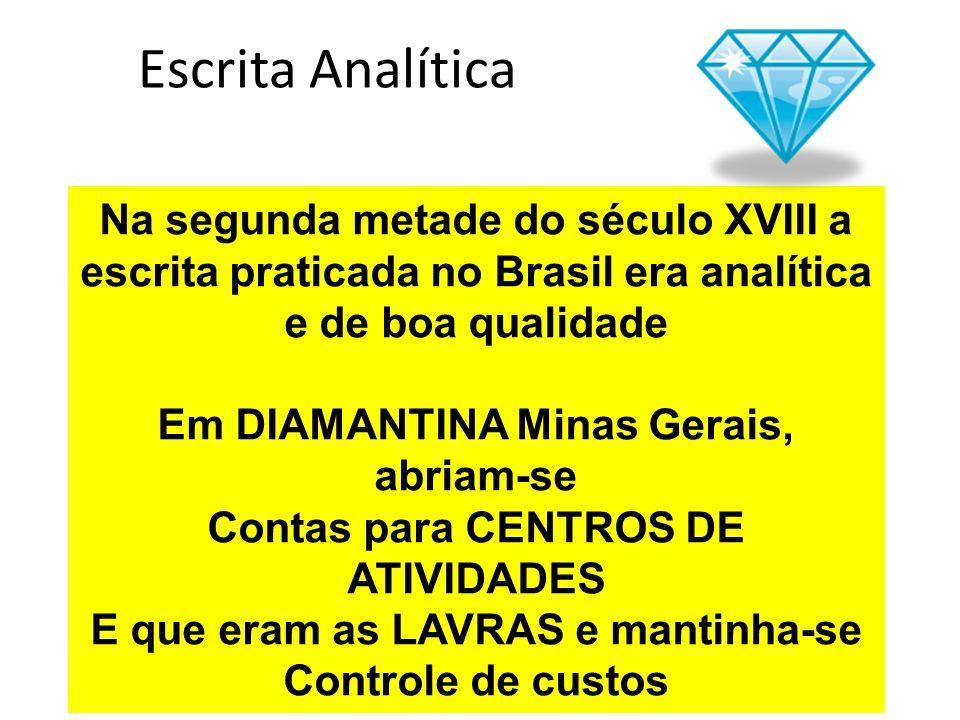 Escrita Analítica Na segunda metade do século XVIII a escrita praticada no Brasil era analítica e de boa qualidade.
