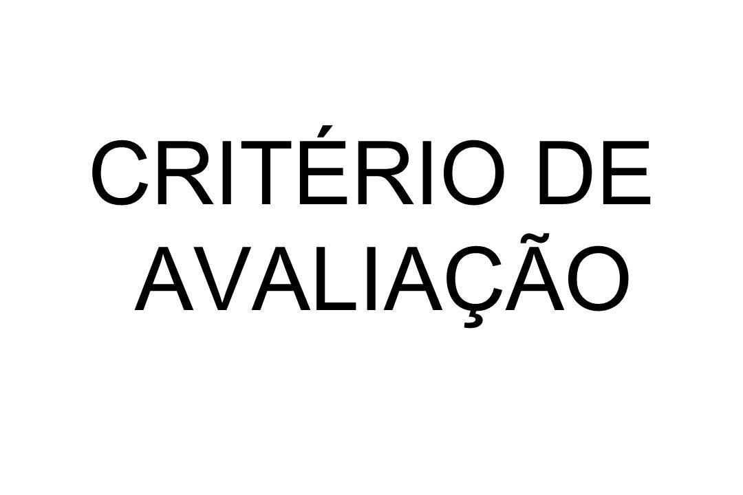 CRITÉRIO DE AVALIAÇÃO