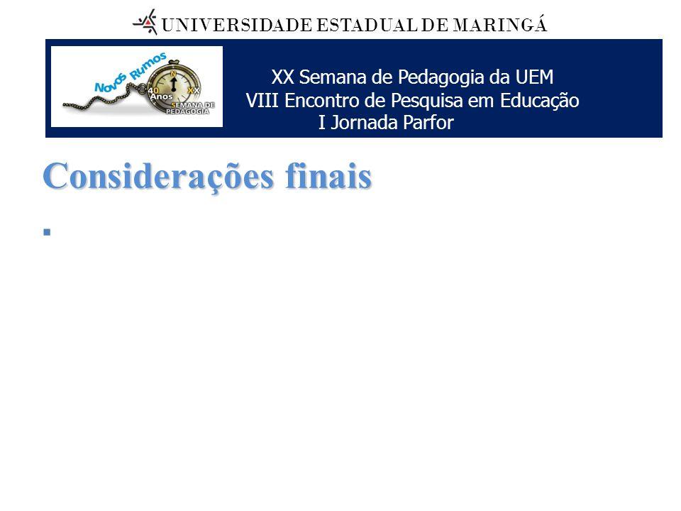 Considerações finais UNIVERSIDADE ESTADUAL DE MARINGÁ