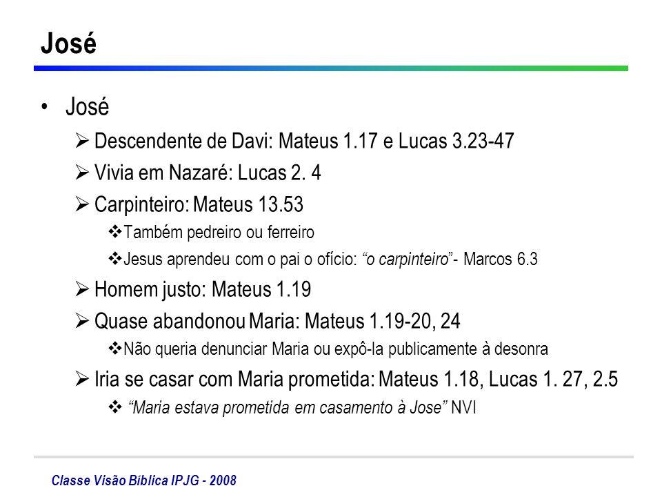 José José Descendente de Davi: Mateus 1.17 e Lucas 3.23-47