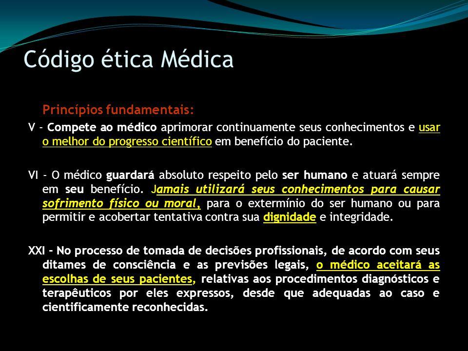 Código ética Médica Princípios fundamentais: