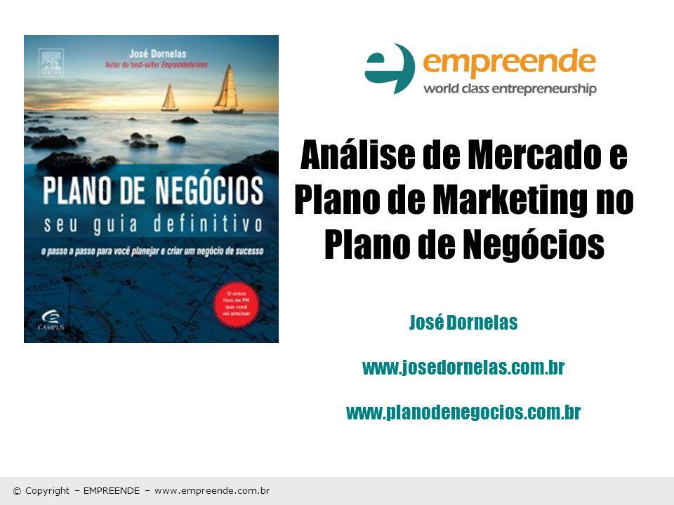 Análise de Mercado e Plano de Marketing no Plano de Negócios José Dornelas www.josedornelas.com.br www.planodenegocios.com.br