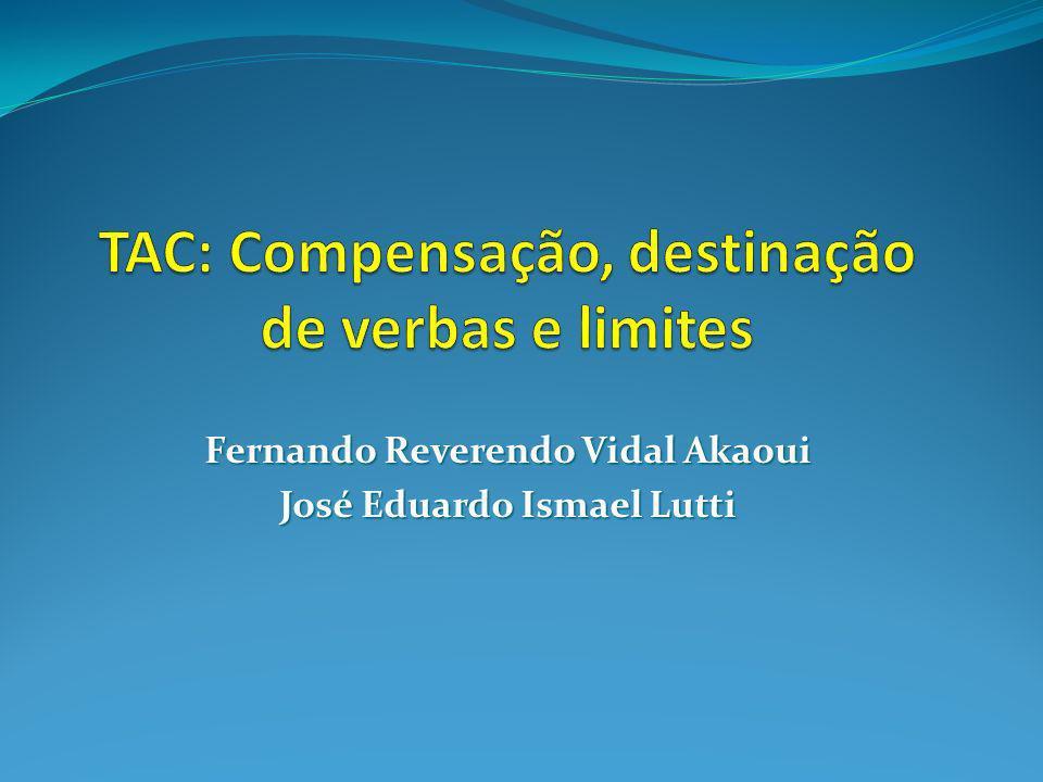 TAC: Compensação, destinação de verbas e limites