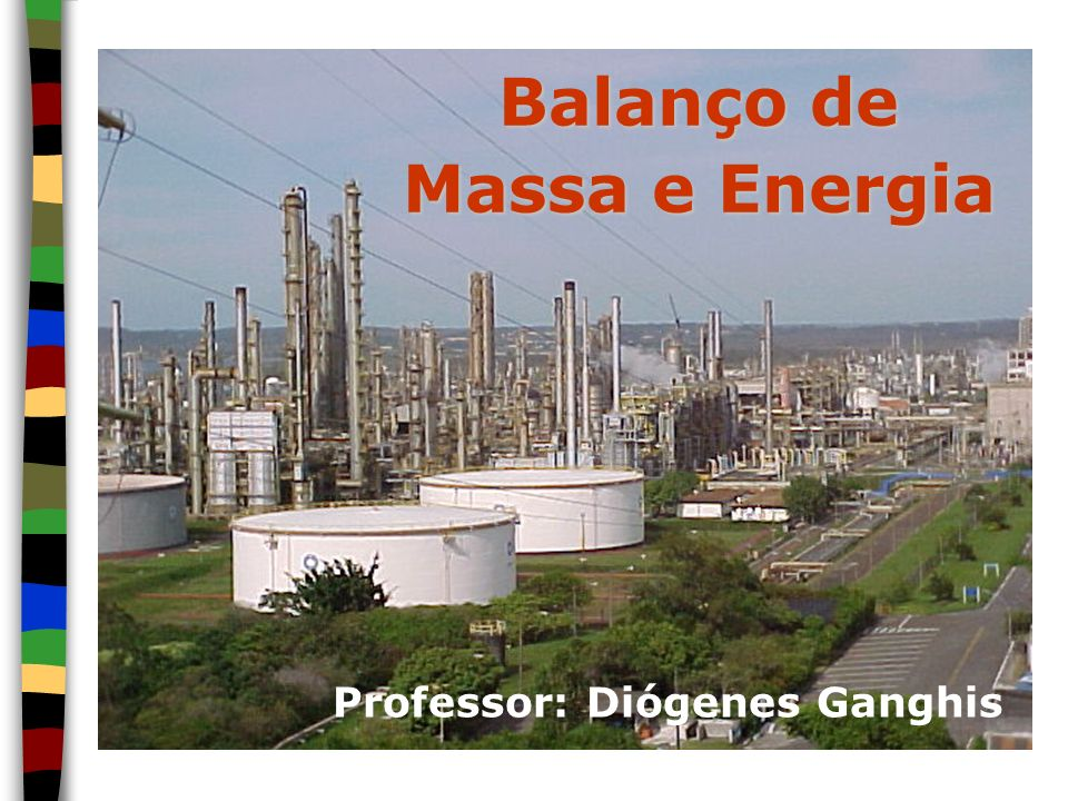 Balanço de Massa e Energia